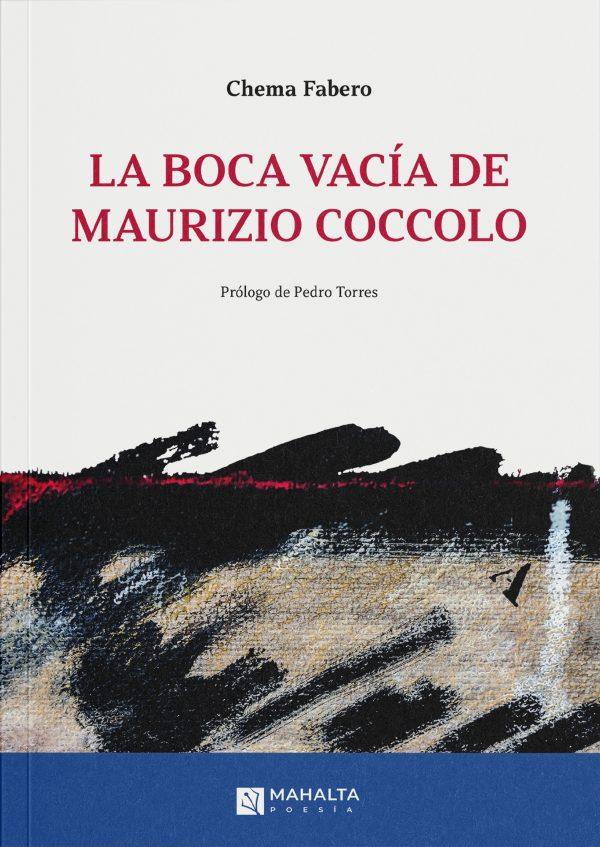 Chema Fabero LA BOCA VACÍA DE MAURIZIO COCCOLO
